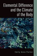 Cover for Elemental Difference and the Climate of the Body