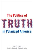 Cover for The Politics of Truth in Polarized America