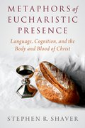 Cover for Metaphors of Eucharistic Presence