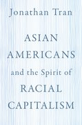 Cover for Asian Americans and the Spirit of Racial Capitalism
