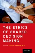 Cover for The Ethics of Shared Decision Making