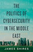 Cover for The Politics of Cybersecurity in the Middle East