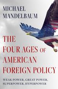 Cover for The Four Ages of American Foreign Policy