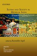 Cover for Sufism and Society in Medieval India