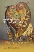 The Oxford Anthology of Writings from North-East India Volume I: Fiction