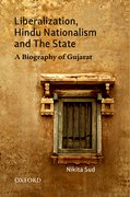 Cover for Liberalization, Hindu Nationalism, and the State A Biography of Gujarat