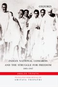 Cover for Indian National Congress and the Struggle for Freedom: 1885-1947