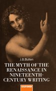 Cover for The Myth of the Renaissance in Nineteenth-Century Writing