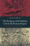 Cover for The Religion of the Mithras Cult in the Roman Empire