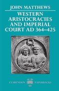 Cover for Western Aristocracies and Imperial Court, AD 364-425