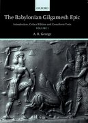 The Babylonian Gilgamesh Epic Introduction, Critical Edition and Cuneiform Texts