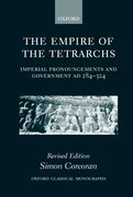 The Empire of the Tetrarchs Imperial Pronouncements and Government AD 284-324