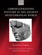 Cover for Chryselephantine Statuary in the Ancient Mediterranean World