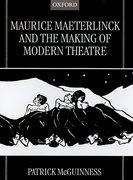 Cover for Maurice Maeterlinck and the Making of Modern Theatre