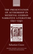 Cover for The Presentation of Authorship in Medieval German Narrative Literature 1220-1290