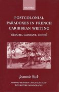 Cover for Postcolonial Paradoxes in French Caribbean Writing
