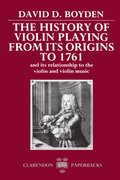 Cover for The History of Violin Playing from Its Origins to 1761