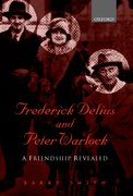 Frederick Delius and Peter Warlock A Friendship Revealed