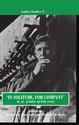 "Cover for ""In Solitude, for Company"": W. H. Auden after 1940"