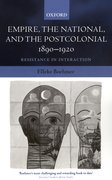 Empire, the National, and the Postcolonial, 1890-1920 Resistance in Interaction