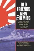 Cover for Old Friends, New Enemies. The Royal Navy and the Imperial Japanese Navy