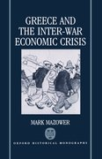 Cover for Greece and the Inter-War Economic Crisis