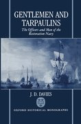 Gentlemen and Tarpaulins The Officers and Men of the Restoration Navy
