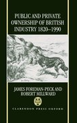 Cover for Public and Private Ownership of British Industry 1820-1990