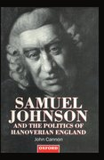 Cover for Samuel Johnson and the Politics of Hanoverian England