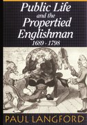 Public Life and the Propertied Englishman 1689-1798