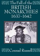 Cover for The Fall of the British Monarchies 1637-1642