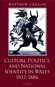Cover for Culture, Politics, and National Identity in Wales 1832-1886