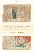 Conquered England Kingship, Succession, and Tenure 1066-1166