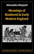 Cover for Meanings of Manhood in Early Modern England