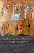 Cover for Orthodoxy and the Courts in Late Antiquity