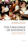 The Challenge of Affluence Self-Control and Well-Being in the United States and Britain since 1950