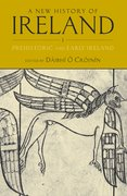 A New History of Ireland, Volume I Prehistoric and Early Ireland