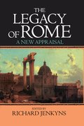 Cover for The Legacy of Rome: A New Appraisal