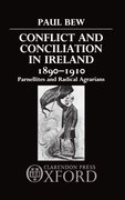Cover for Conflict and Conciliation in Ireland 1890-1910