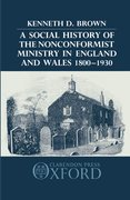 Cover for A Social History of the Nonconformist Ministry in England and Wales 1800-1930