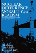 Cover for Nuclear Deterrence, Morality and Realism