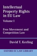Intellectual Property Rights in EU Law Volume I Free Movement and Competition Law
