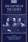 The Nature of the Crown A Legal and Political Analysis