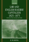 Cover for Law and English Railway Capitalism 1825-1875