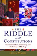The Riddle of All Constitutions International Law, Democracy, and the Critique of Ideology