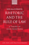 Rhetoric and The Rule of Law A Theory of Legal Reasoning