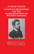 "Cover for Stanislaw Brzozowski and the Polish Beginnings of ""Western Marxism"""