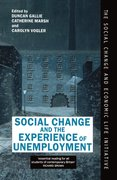 Cover for Social Change and the Experience of Unemployment