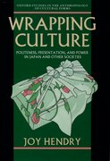 Wrapping Culture Politeness, Presentation, and Power in Japan and Other Societies