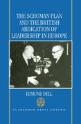 Cover for The Schuman Plan and the British Abdication of Leadership in Europe